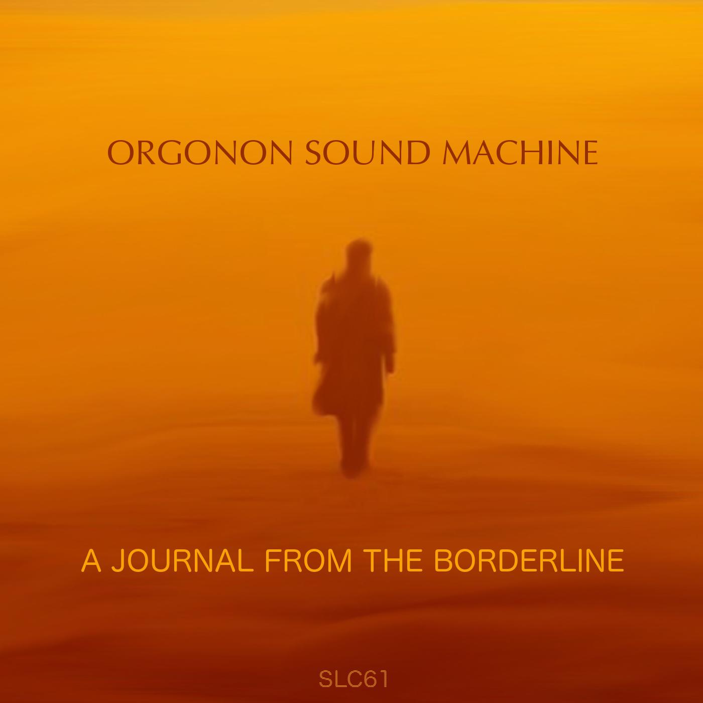 Orgonon Sound Machine – A Journal From The Borderline